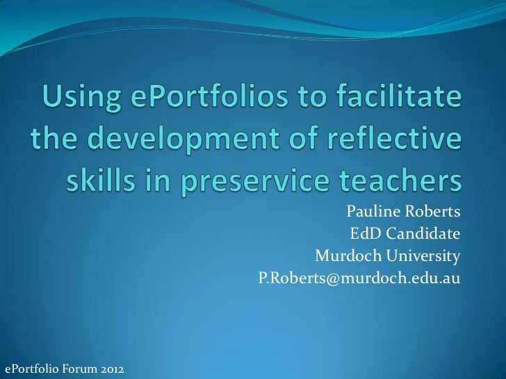 Using  ePortfolios to facilitate the development of reflective skills in preservice teachers