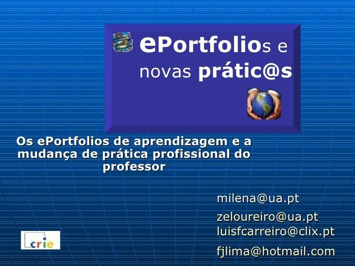 Os ePortfolios de aprendizagem e a mudança de prática profissional do professor e Portfolio s e novas  prátic@s [email_add...