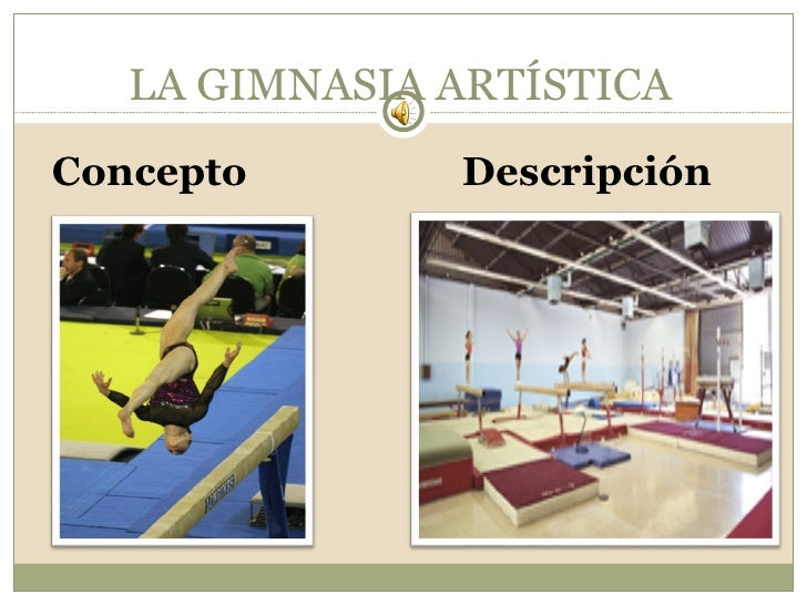 LA GIMNASIA ARTÍSTICA <ul><li>Concepto  Descripción  </li></ul>