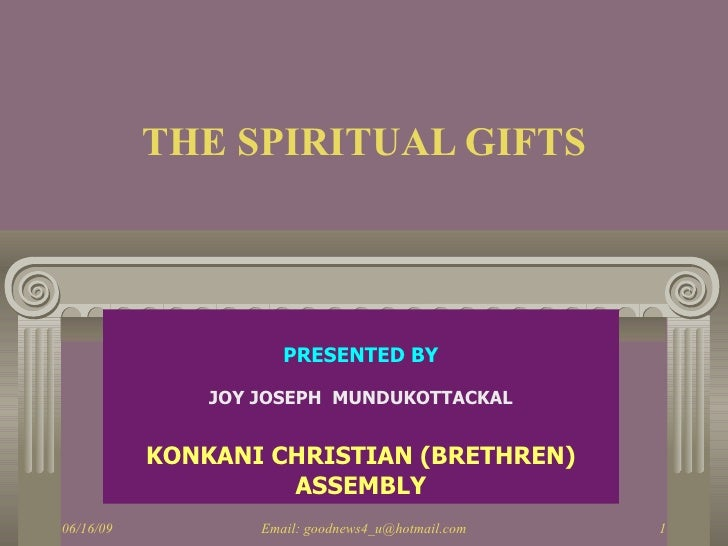THE SPIRITUAL GIFTS                          PRESENTED BY                  JOY JOSEPH MUNDUKOTTACKAL              KONKANI ...