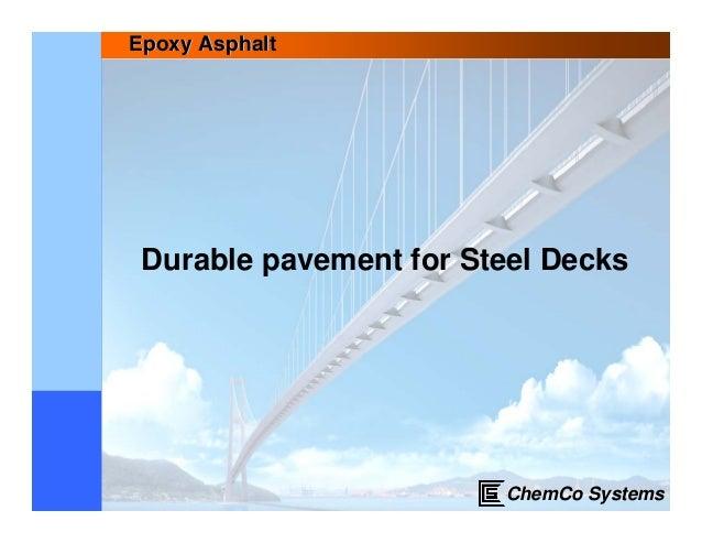Epoxy Asphalt Durable pavement for Steel Decks                        ChemCo Systems