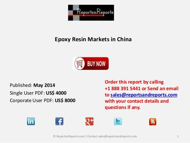 Epoxy Resin Markets in China Order this report by calling +1 888 391 5441 or Send an email to sales@reportsandreports.com ...