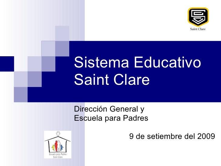 Sistema Educativo Saint Clare  Dirección General y  Escuela para Padres 9 de setiembre del 2009