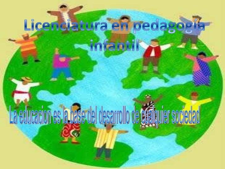 La educacion es la base del desarrollo de cualquier sociedad