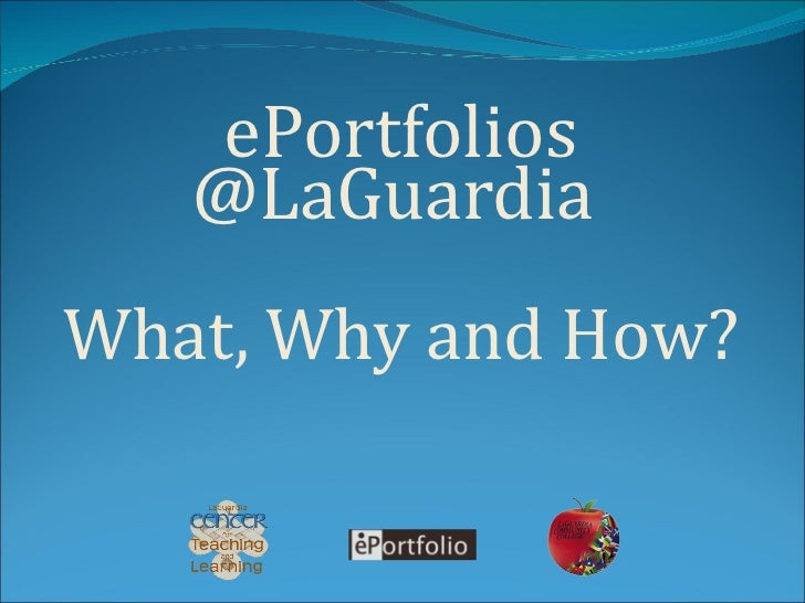 ePortfolios   @LaGuardiaWhat, Why and How?