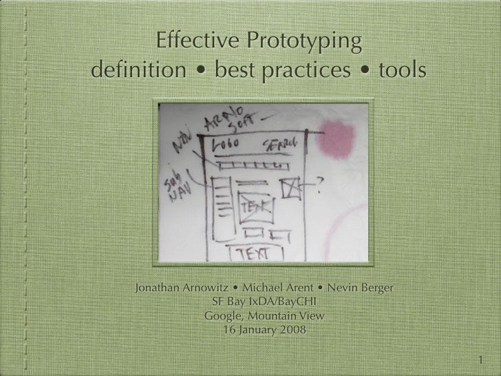 Effective Prototyping definition • best practices • tools         Jonathan Arnowitz • Michael Arent • Nevin Berger         ...