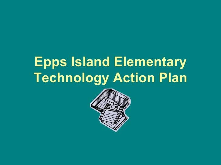 Epps Island Elementary Technology Action Plan