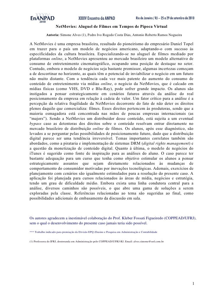 NetMovies: Aluguel de Filmes em Tempos de Pipoca Virtual              Autoria: Simone Alves (1), Pedro Ivo Rogedo Costa Di...