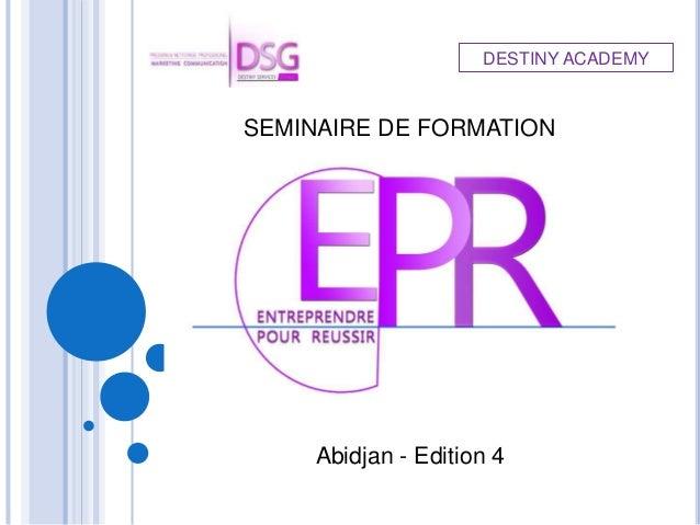 DESTINY ACADEMY Abidjan - Edition 4 SEMINAIRE DE FORMATION