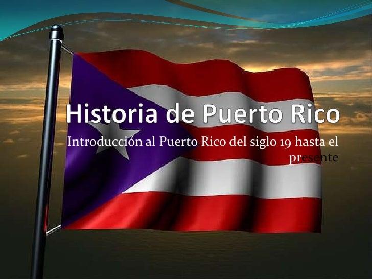 E:\PráCtica 2010 A\Presentaciones De La PráCtica\Ppt #1 Historia De Puerto Rico  IntroduccióN