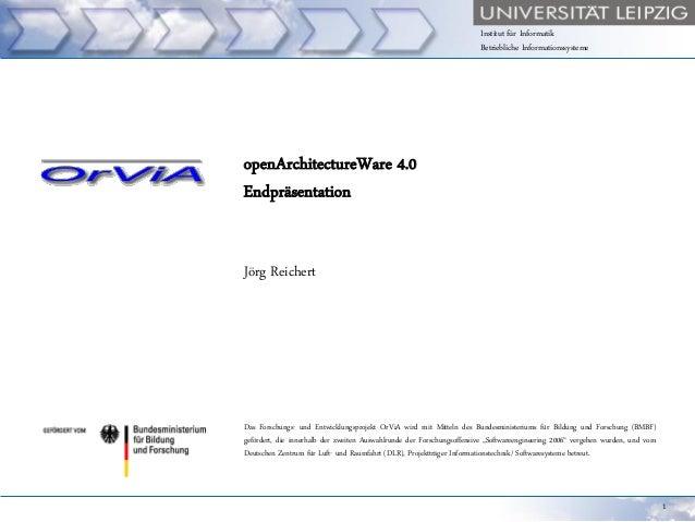 Institut für Informatik Betriebliche Informationssysteme  openArchitectureWare 4.0 Endpräsentation Jörg Reichert  Das Fors...
