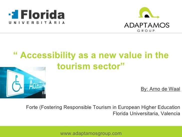 """""""  Accessibility as a new value in the tourism sector"""" By: Arno de Waal Forte (Fostering Responsible Tourism in European H..."""