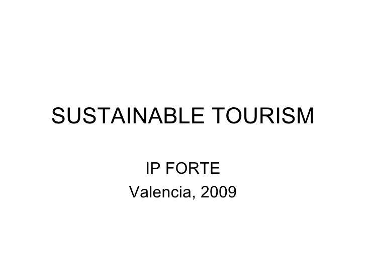 SUSTAINABLE TOURISM IP FORTE Valencia, 2009