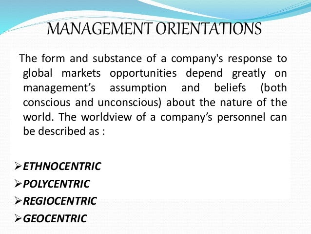 ethnocentric approach perlmutter Ethnocentric staffing relies primarily on expatriates with a focus on assuring alignment of perspective and interests of foreign  global staffing approaches: ethnocentric, regiocentric .
