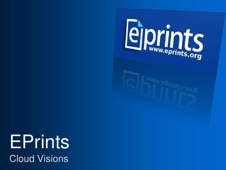 EPrintsCloud Visions<br />