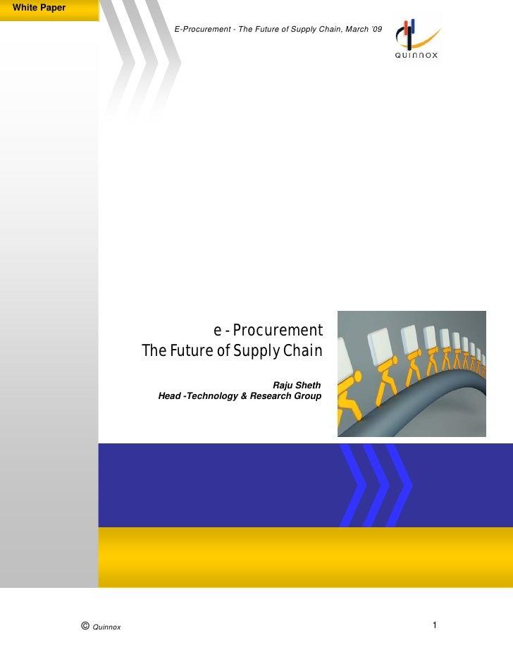 White Paper                                 E-Procurement - The Future of Supply Chain, March '09                         ...