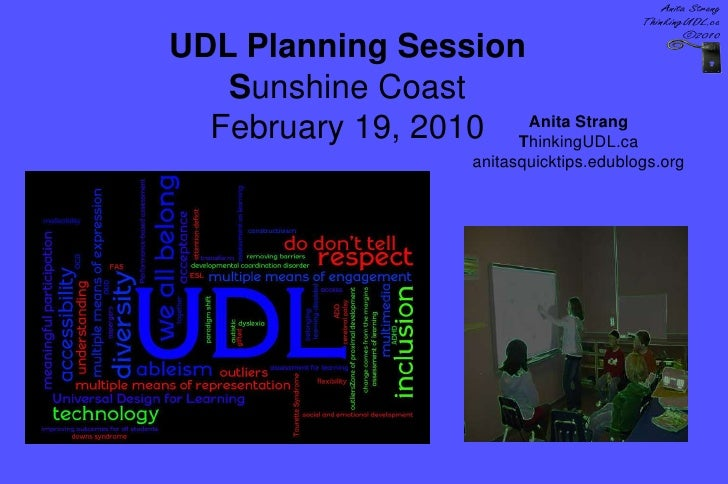 UDL Planning Session<br />Sunshine Coast<br />February 19, 2010<br />Anita Strang<br />ThinkingUDL.ca<br />anitasquicktips...