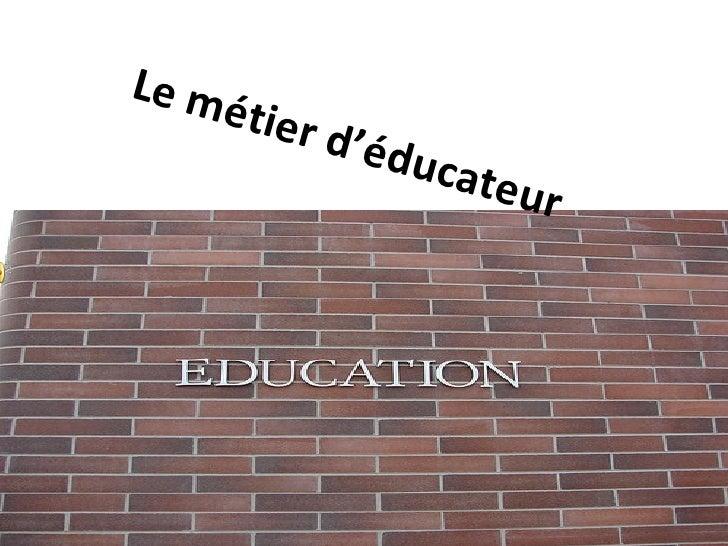 Le métier d'éducateur