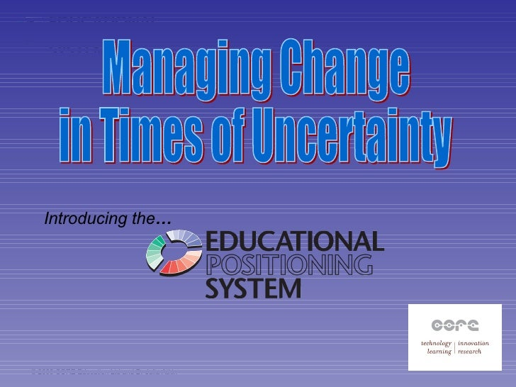 Introducing the … Managing Change in Times of Uncertainty