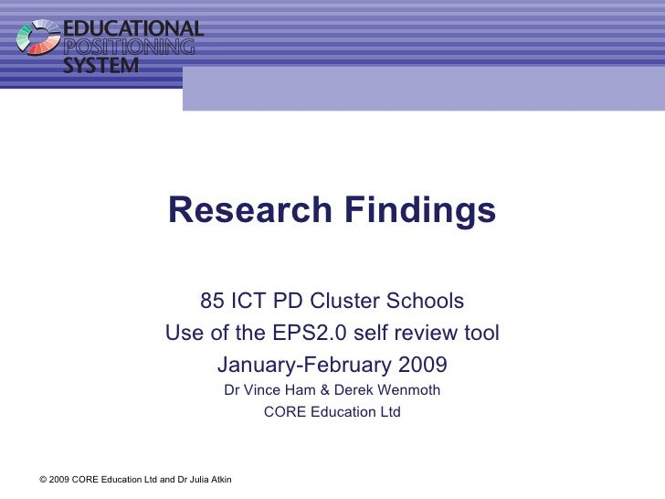 Research Findings 85 ICT PD Cluster Schools Use of the EPS2.0 self review tool January-February 2009 Dr Vince Ham & Derek ...