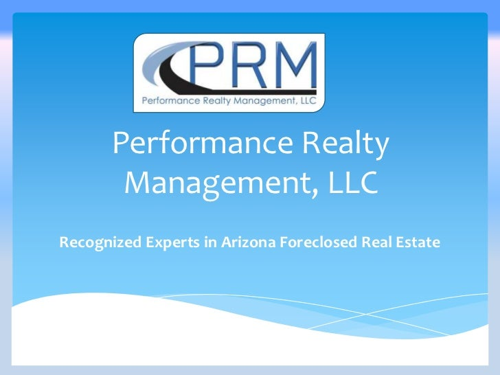 Performance Realty        Management, LLCRecognized Experts in Arizona Foreclosed Real Estate