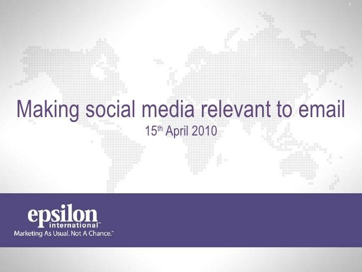Epsilon's Making Social Media Relevant To Email Webinar