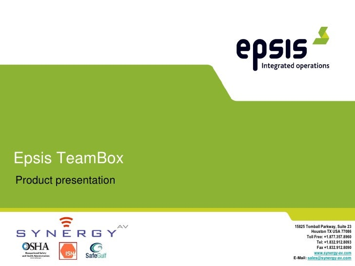 Epsis TeamBox Product presentation                           15825 Tomball Parkway, Suite 23                              ...