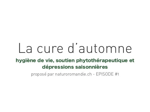 La cure d'automne hygiène de vie, soutien phytothérapeutique et dépressions saisonnières proposé par naturoromandie.ch - E...