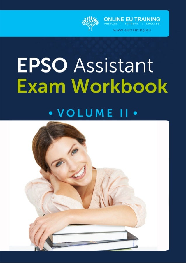 2 3THE EPSO ASSISTANT EXAMTEST TYPESThe table below summarizes the test types found in the pre-selection phaseof EPSO AST ...