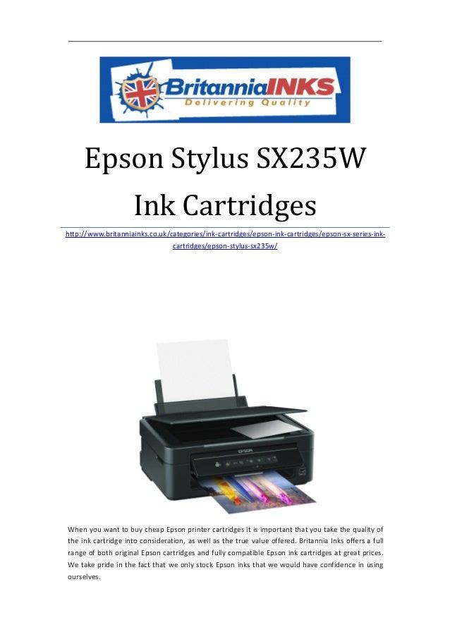 Epson Stylus SX235W                    Ink Cartridgeshttp://www.britanniainks.co.uk/categories/ink-cartridges/epson-ink-ca...