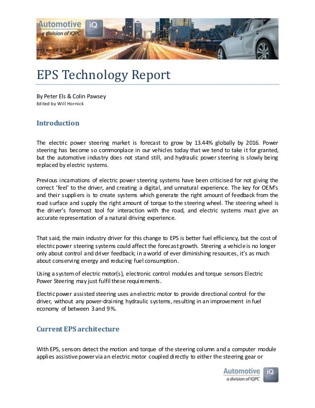 EPS Technology Report By Peter Els & Colin Pawsey Edited by Will Hornick Introduction The electric power steering market i...