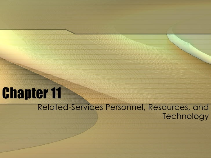 Chapter 11 Related-Services Personnel, Resources, and Technology