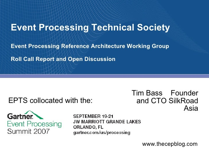 Event Processing Technical Society Event Processing Reference Architecture Working Group Roll Call Report and Open Discuss...