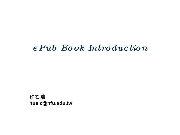 ePub Book Introduction 許乙清 [email_address]