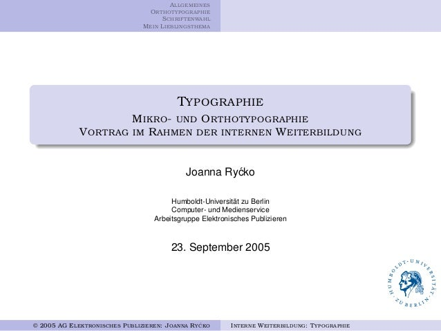A LLGEMEINES O R THOTYPOGRAPHIE S CHRIFTENWAHL M EIN L IEBLINGSTHEMA  T YPOGRAPHIE M IKRO - UND O R THOTYPOGRAPHIE V OR TR...