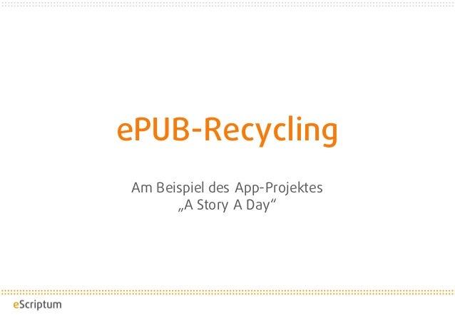 "ePUB-Recycling Am Beispiel des App-Projektes ""A Story A Day"""