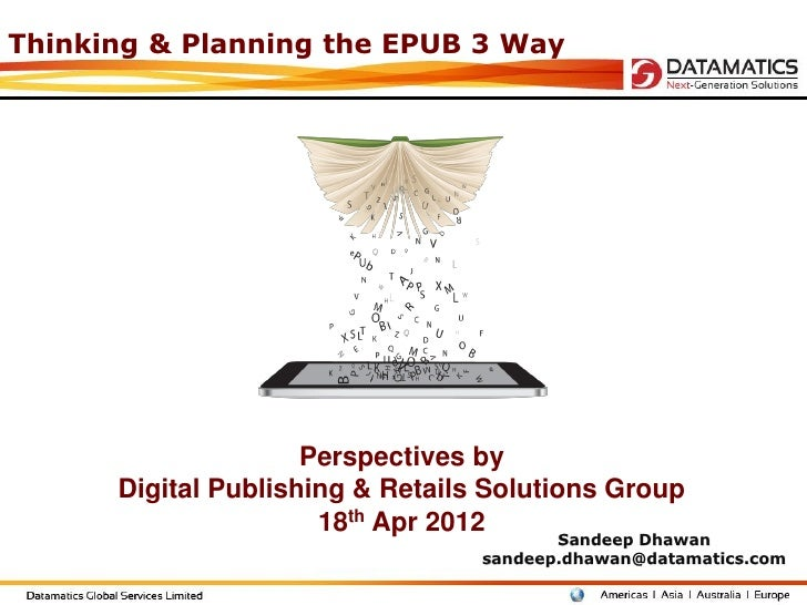 Thinking & Planning the EPUB 3 Way                     Perspectives by      Digital Publishing & Retails Solutions Group  ...