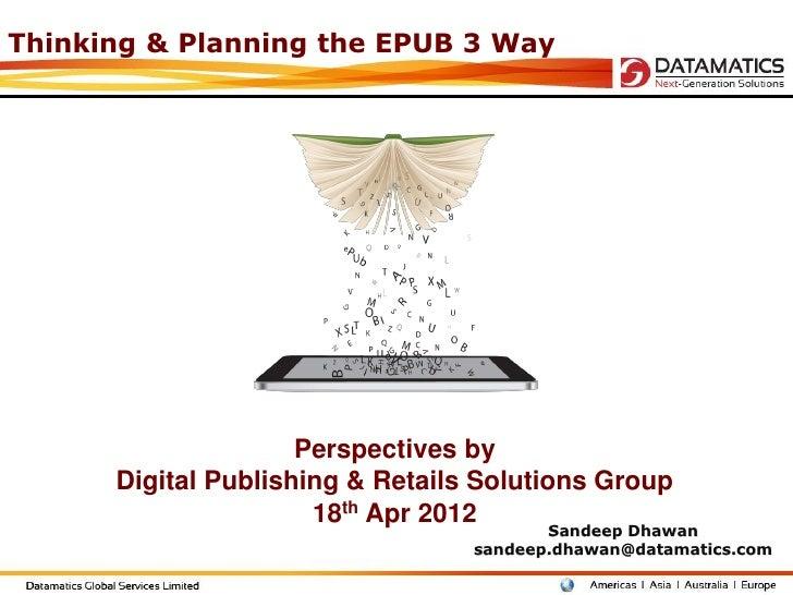 London Book Fair 2012: Thinking & Planning the EPUB 3 Way (Slides)