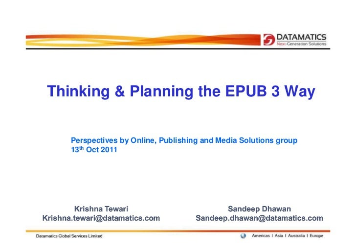 Thinking & Planning the EPUB 3 Way   Perspectives by Online, Publishing and Media Solutions group   13th Oct 2011