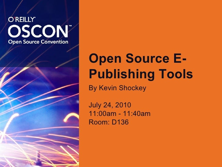 Open Source E-Publishing Tools <ul><li>By Kevin Shockey