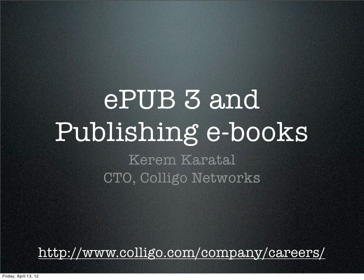 ePUB 3 and                       Publishing e-books                              Kerem Karatal                           C...