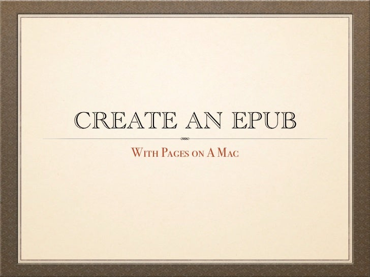 CREATE AN EPUB   With Pages on A Mac