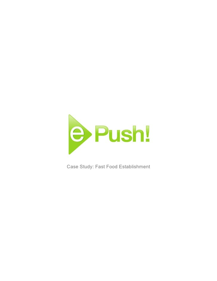 E  Push!  Case Study  Fast Food
