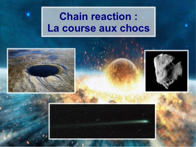 Chain reaction : La course aux chocs