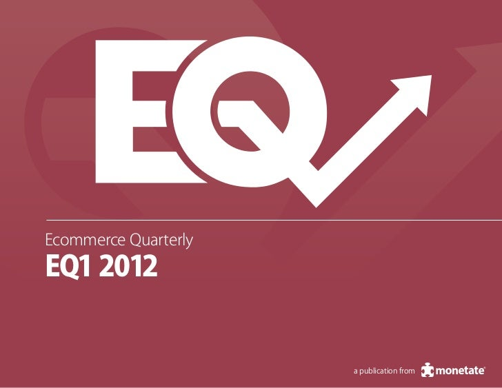 Ecommerce QuarterlyEQ1 2012                      a publication from