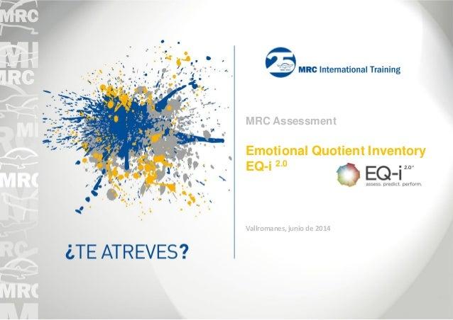MRC Assessment Emotional Quotient Inventory EQ-i 2.0 Vallromanes, junio de 2014