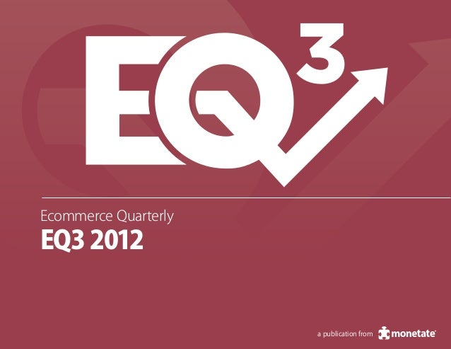 3Ecommerce QuarterlyEQ3 2012                      a publication from