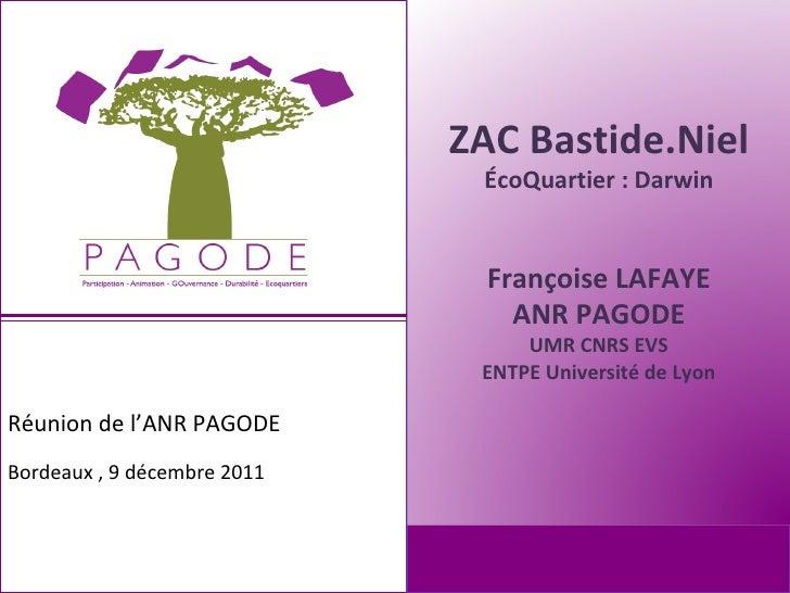 ZAC Bastide.Niel                              ÉcoQuartier : Darwin                               Françoise LAFAYE         ...