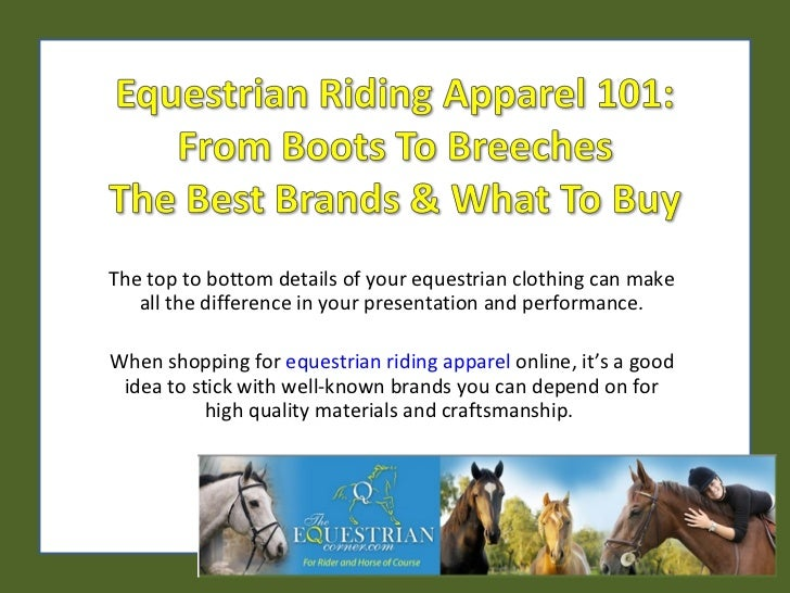 Equestrian Riding Apparel 101: From Boots to Breeches the Best Brands & What to Buy