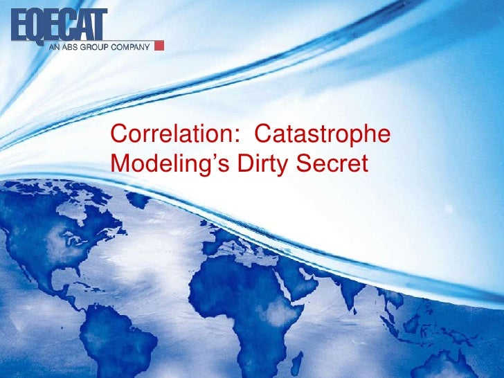 Correlation:  Catastrophe Modeling's Dirty Secret